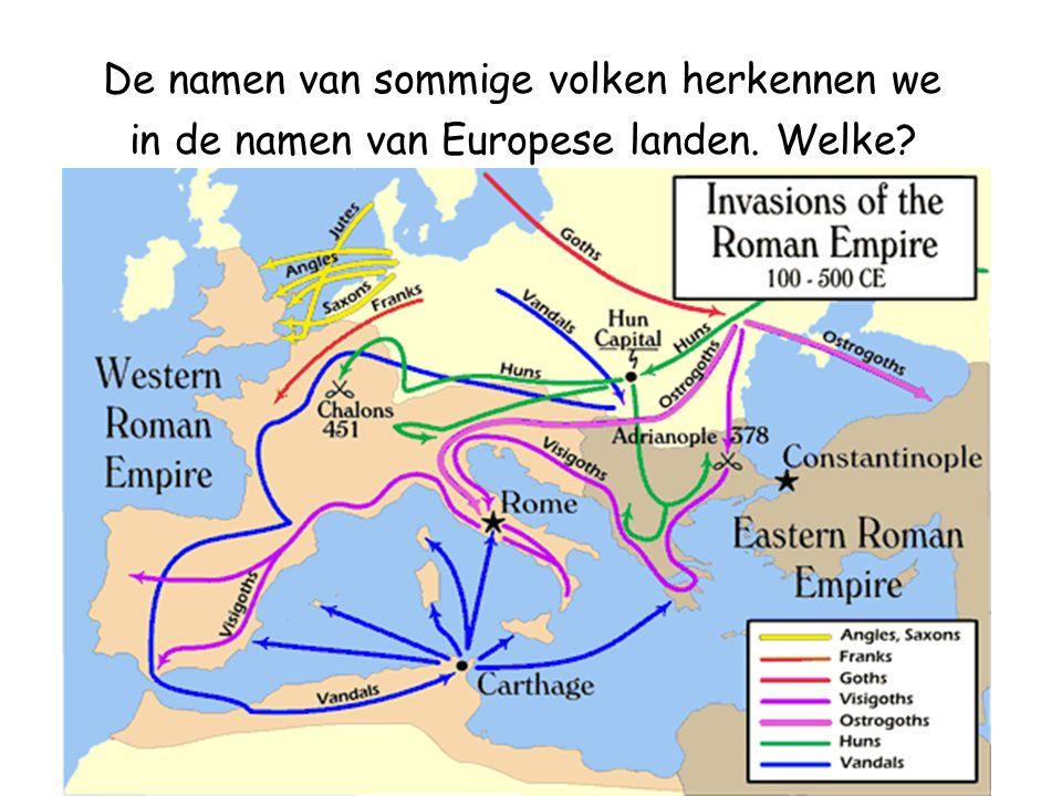 De namen van sommige volken herkennen we in de namen van Europese landen. Welke