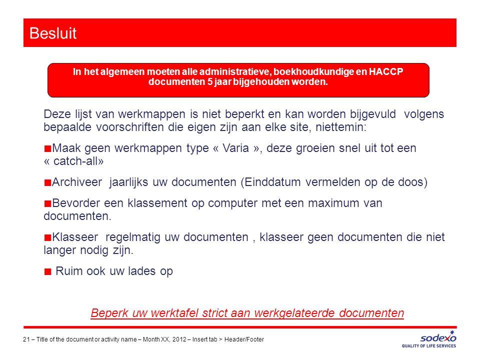 Beperk uw werktafel strict aan werkgelateerde documenten