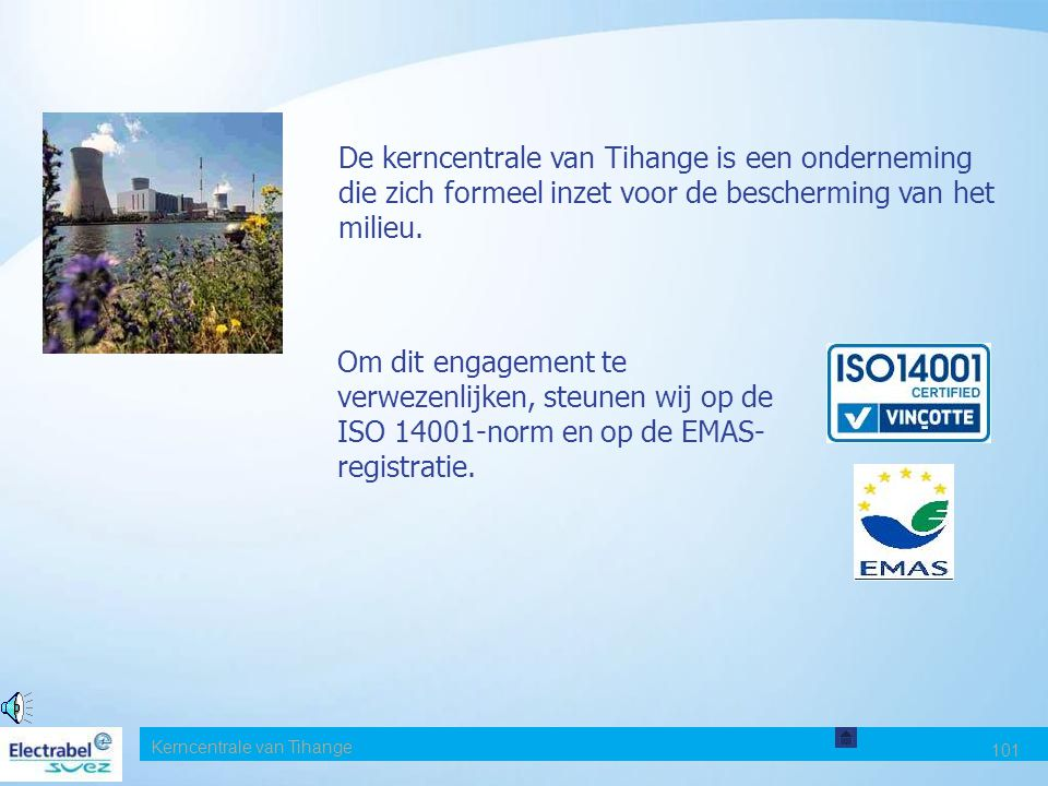 Date De kerncentrale van Tihange is een onderneming die zich formeel inzet voor de bescherming van het milieu.