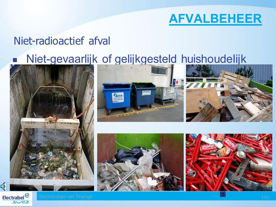 AFVALBEHEER Niet-gevaarlijk of gelijkgesteld huishoudelijk afval