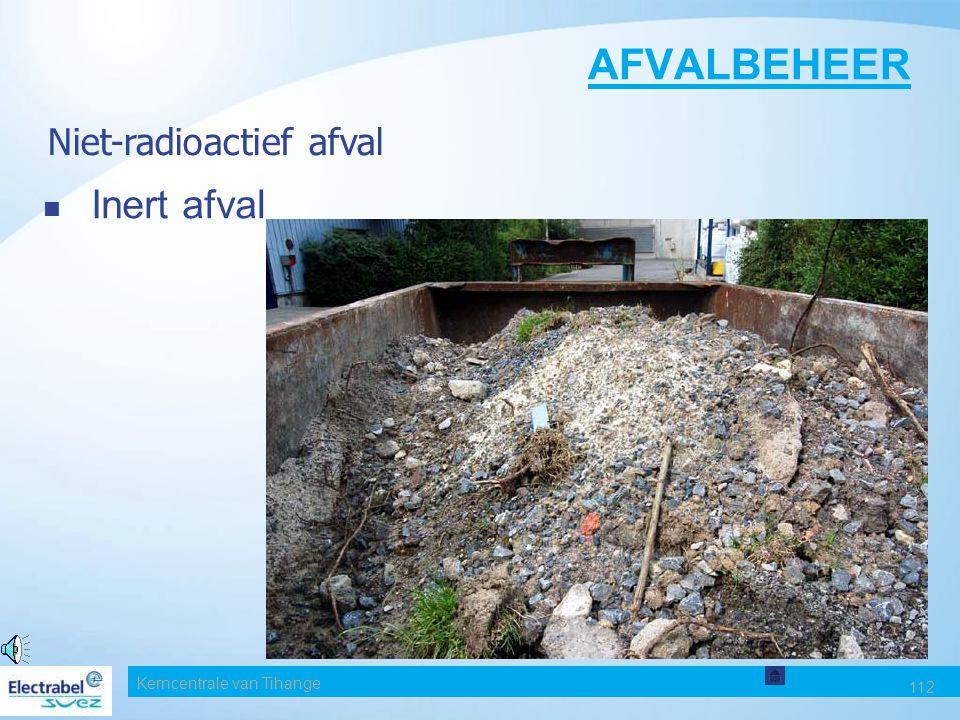 AFVALBEHEER Inert afval Niet-radioactief afval Date