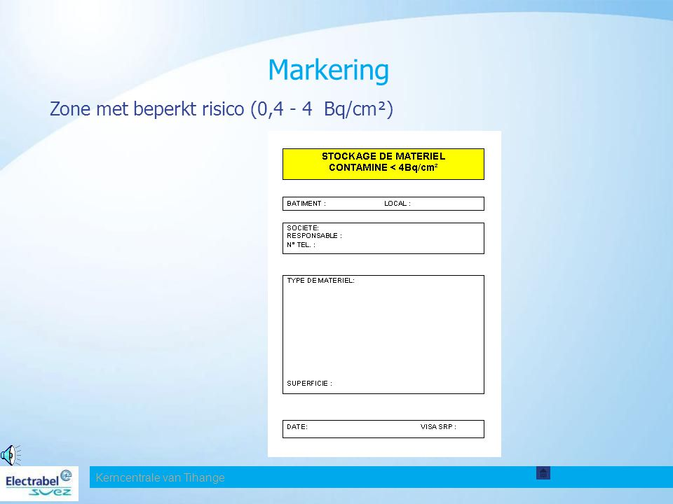 Markering Zone met beperkt risico (0,4 - 4 Bq/cm²)