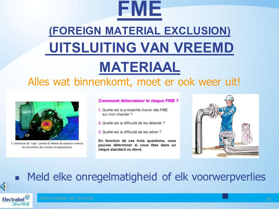 FME (FOREIGN MATERIAL EXCLUSION) UITSLUITING VAN VREEMD MATERIAAL