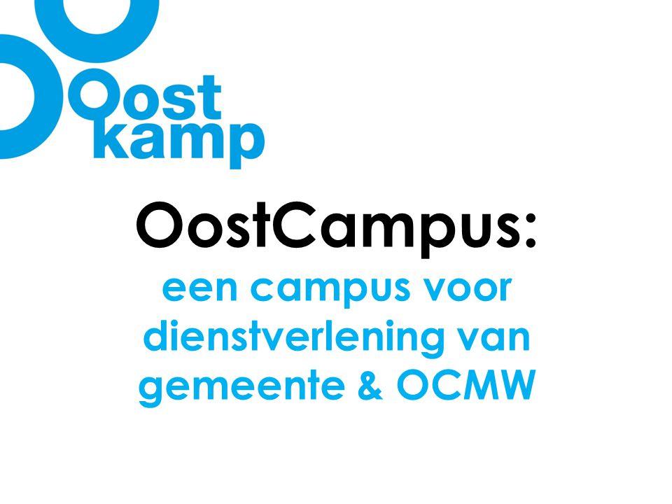 OostCampus: een campus voor dienstverlening van gemeente & OCMW