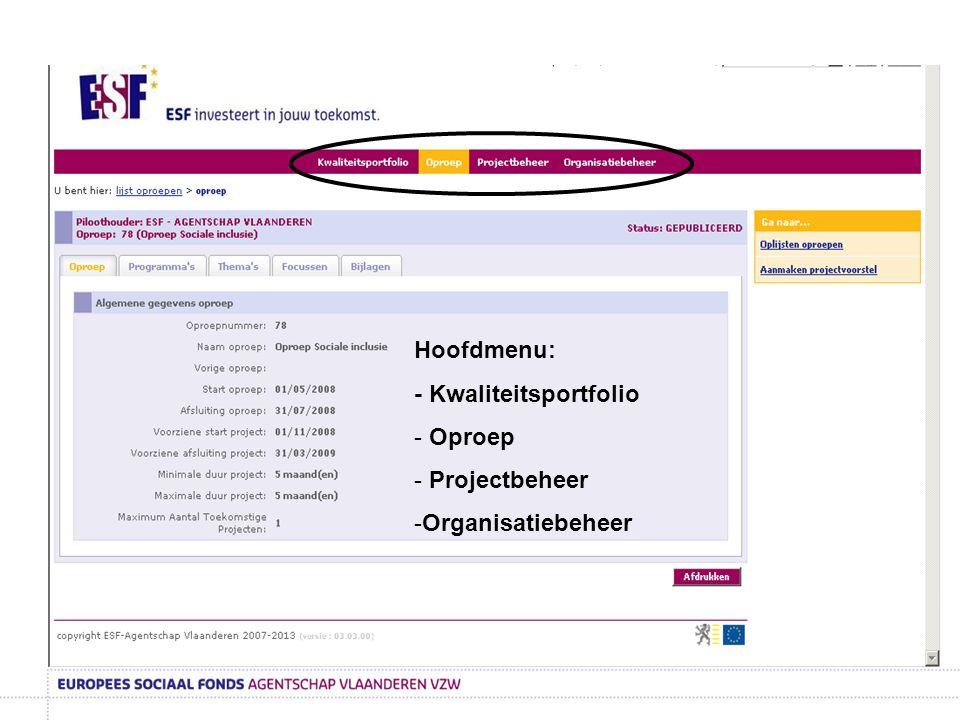 Hoofdmenu: - Kwaliteitsportfolio Oproep Projectbeheer Organisatiebeheer