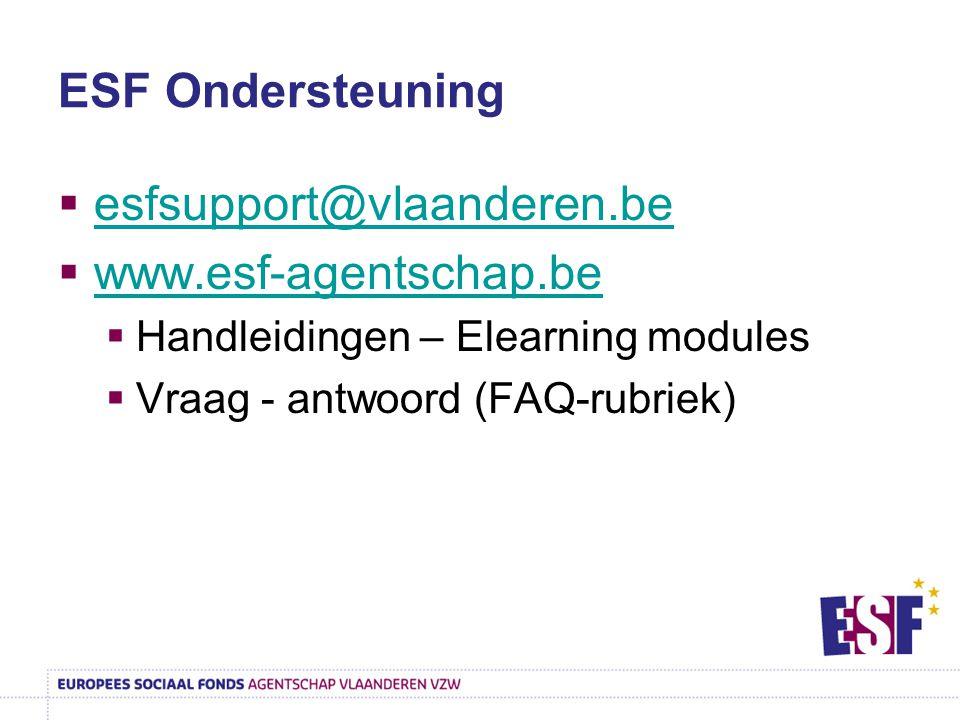 ESF Ondersteuning esfsupport@vlaanderen.be www.esf-agentschap.be