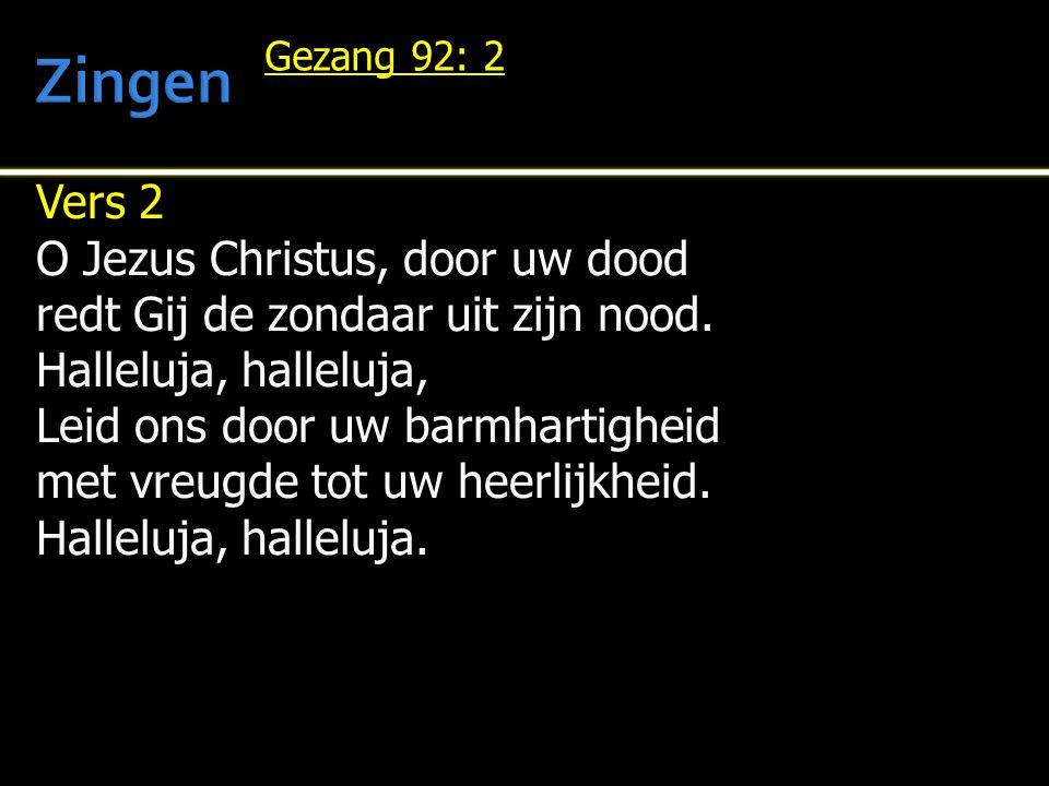 Zingen Vers 2 O Jezus Christus, door uw dood