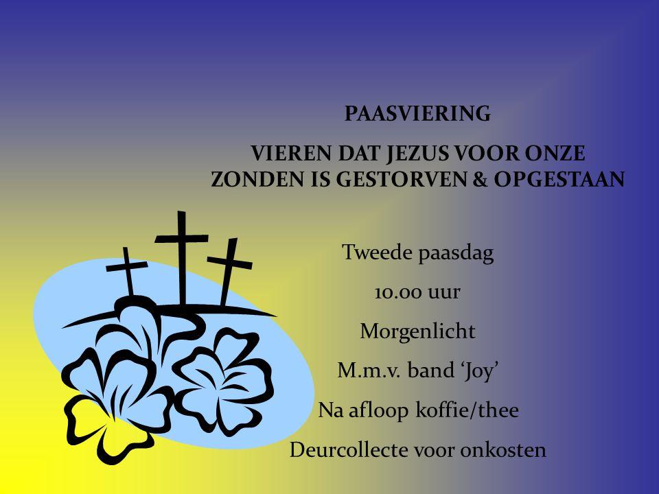 VIEREN DAT JEZUS VOOR ONZE ZONDEN IS GESTORVEN & OPGESTAAN