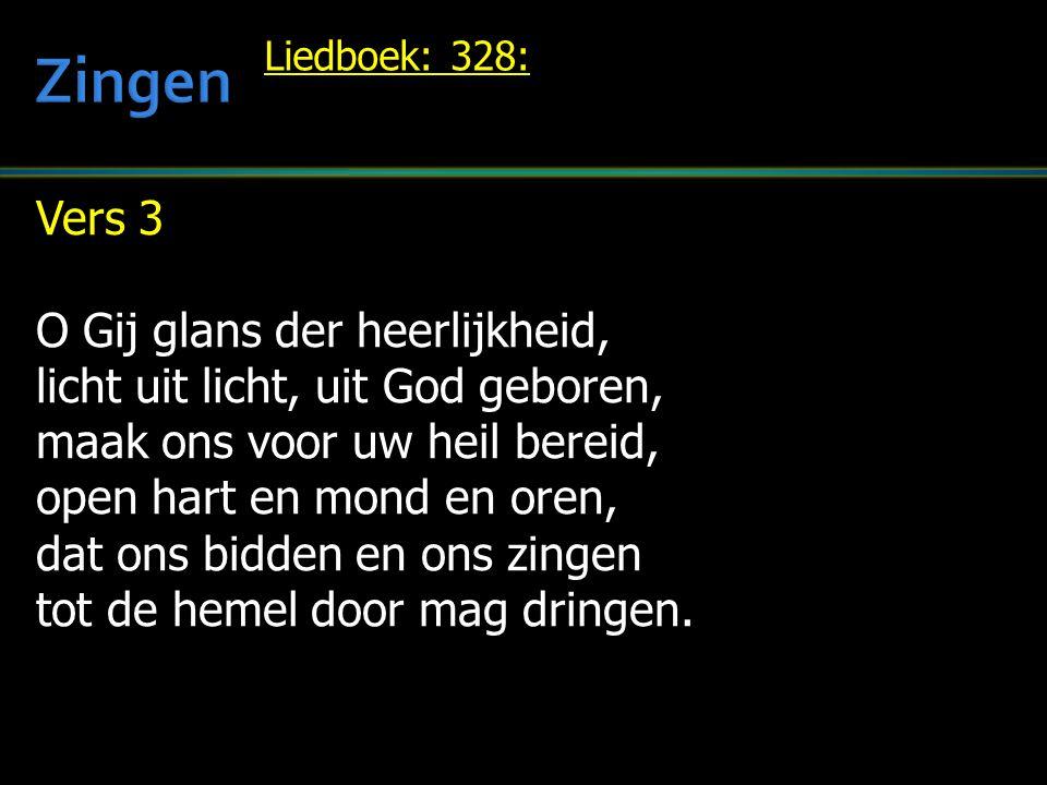 Zingen Vers 3 O Gij glans der heerlijkheid,
