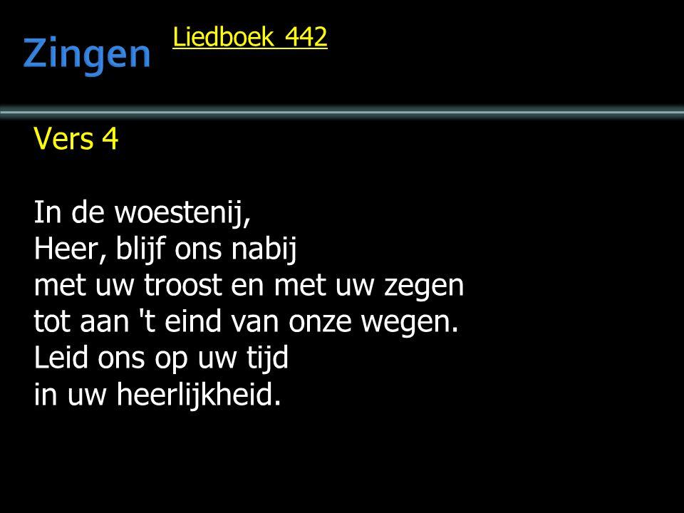 Zingen Vers 4 In de woestenij, Heer, blijf ons nabij