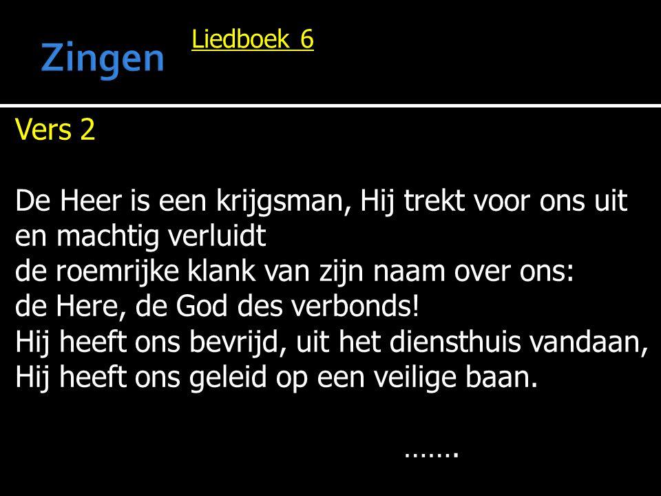 Zingen Vers 2 De Heer is een krijgsman, Hij trekt voor ons uit
