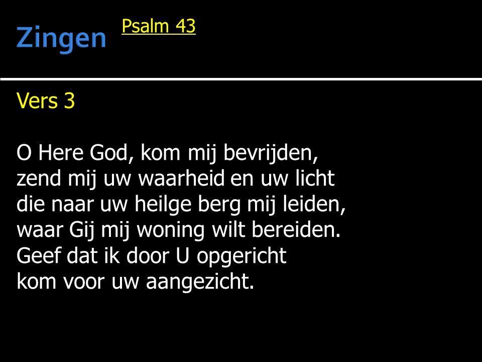 Zingen Vers 3 O Here God, kom mij bevrijden,
