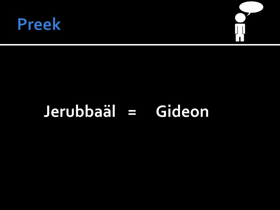 Preek Jerubbaäl = Gideon