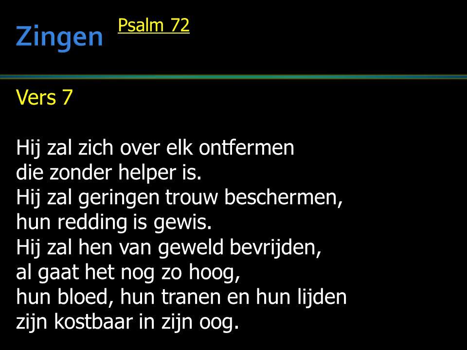 Zingen Vers 7 Hij zal zich over elk ontfermen die zonder helper is.