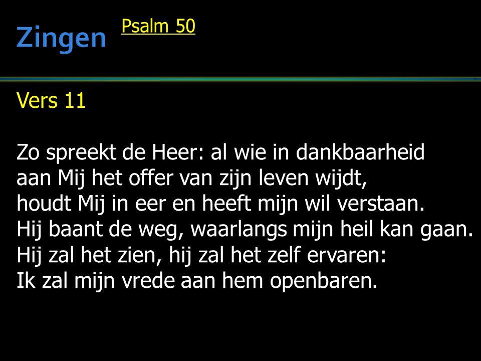 Zingen Vers 11 Zo spreekt de Heer: al wie in dankbaarheid
