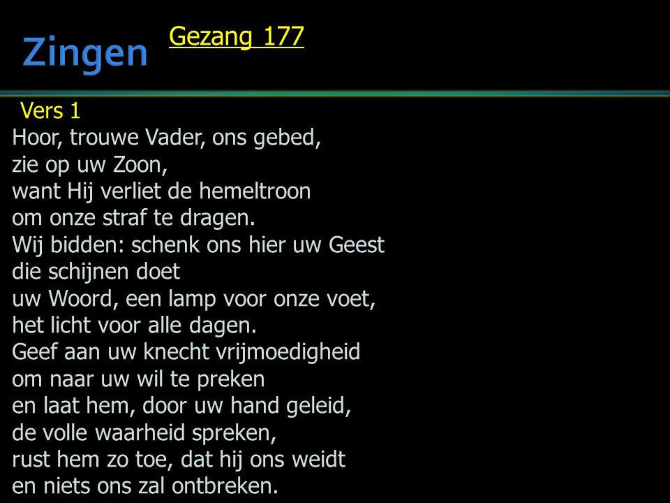 Zingen Gezang 177 Vers 1 Hoor, trouwe Vader, ons gebed,