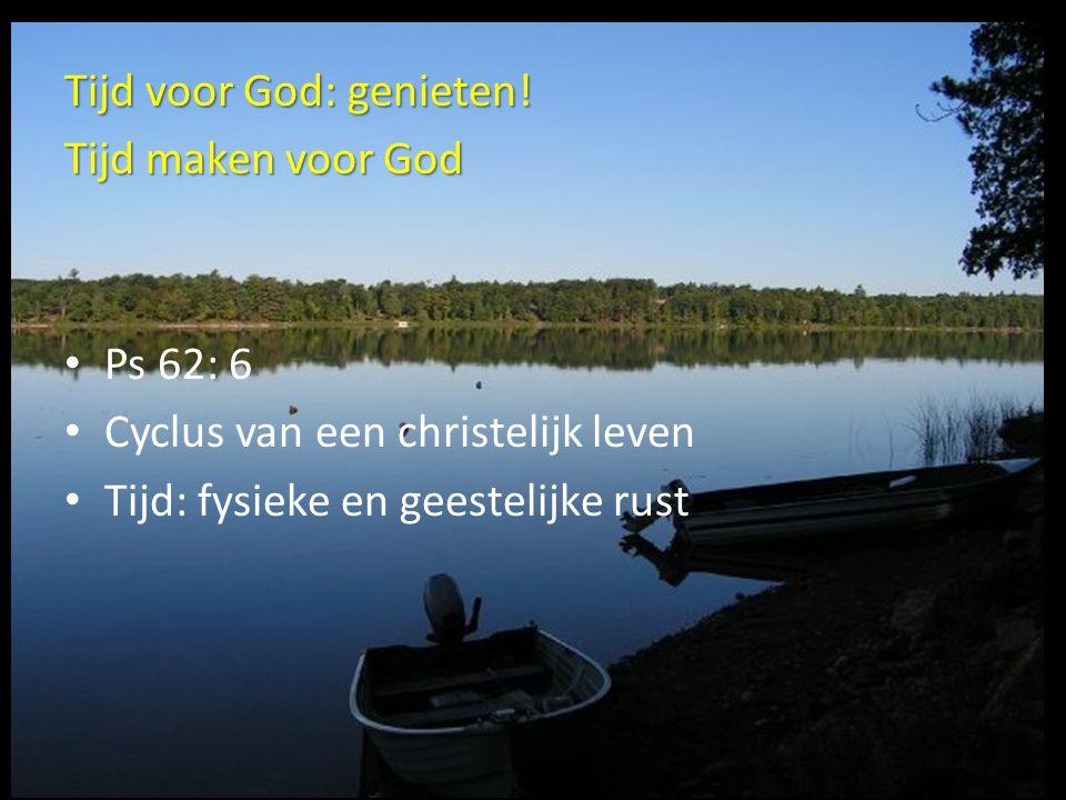 Tijd voor God: genieten!