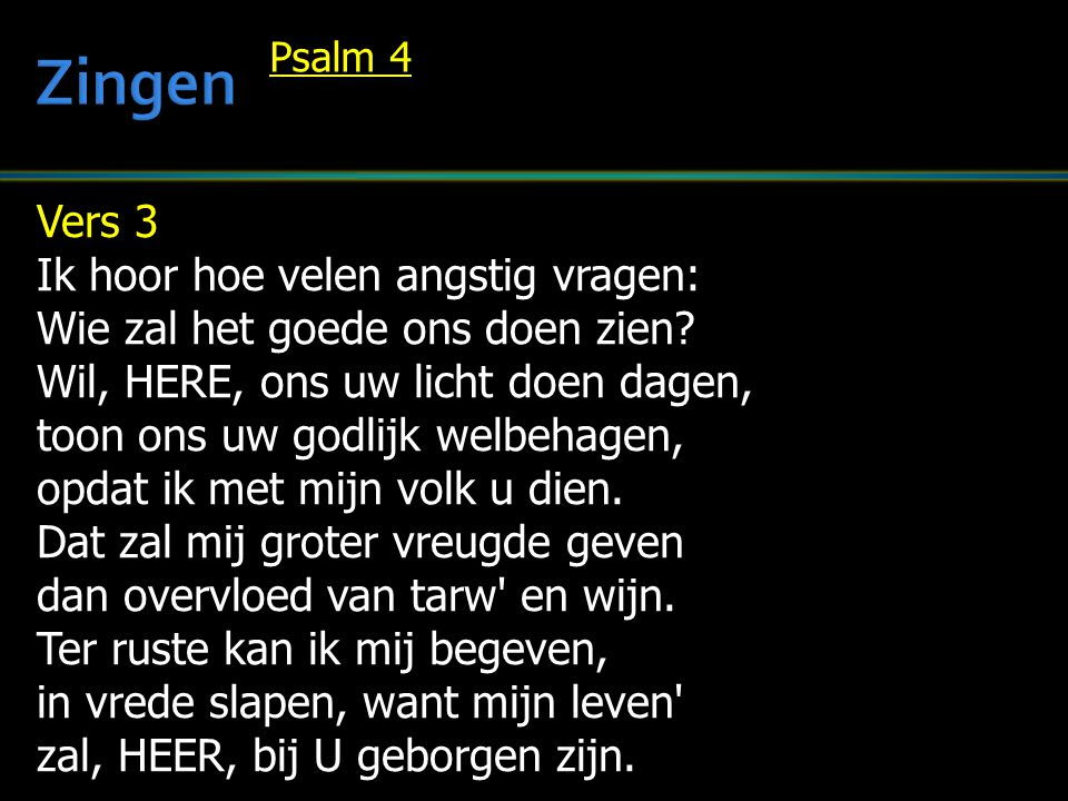 Zingen Vers 3 Ik hoor hoe velen angstig vragen: