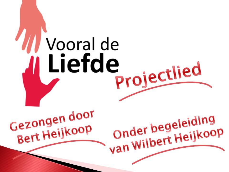 Gezongen door Bert Heijkoop Onder begeleiding van Wilbert Heijkoop