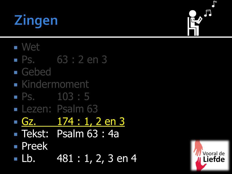 Zingen Wet Ps. 63 : 2 en 3 Gebed Kindermoment Ps. 103 : 5