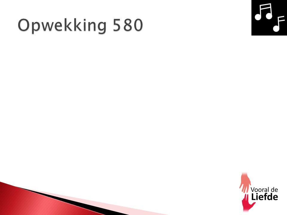 Opwekking 580