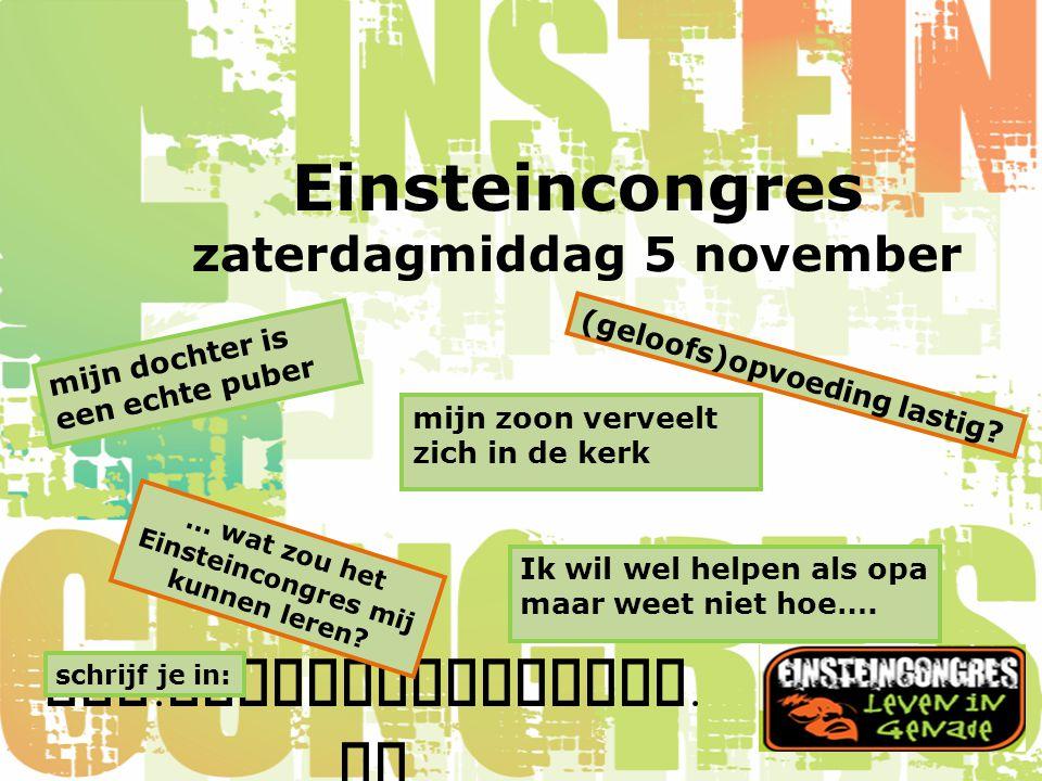 www.einsteincongres.nl Einsteincongres zaterdagmiddag 5 november