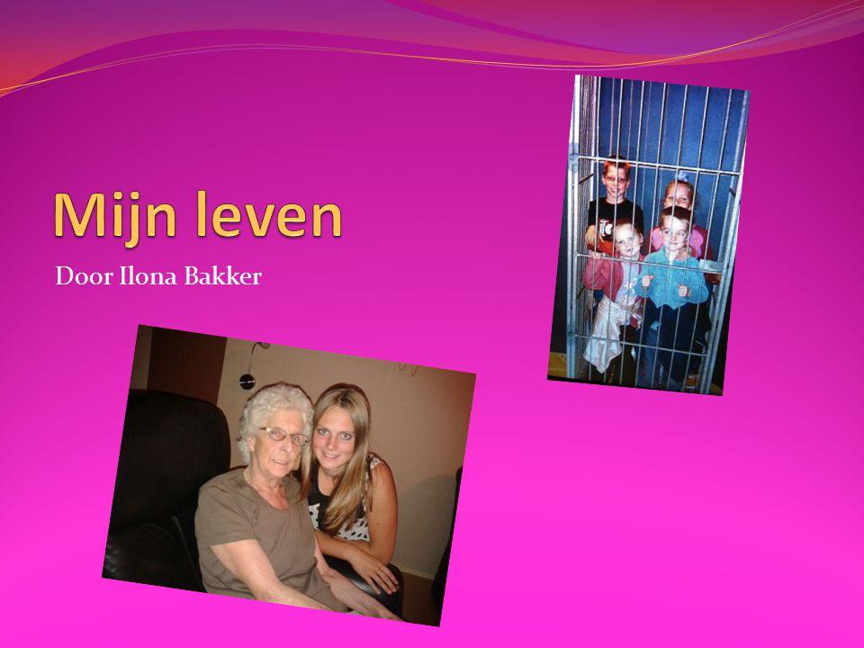 Mijn leven Door Ilona Bakker