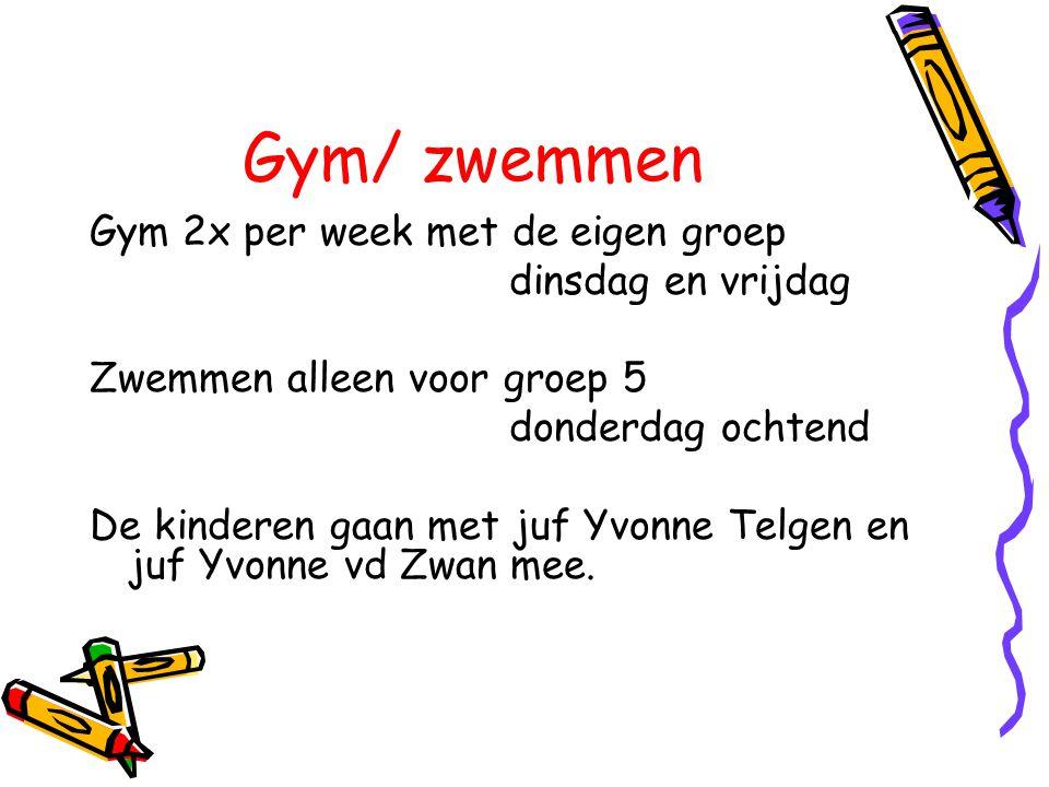 Gym/ zwemmen Gym 2x per week met de eigen groep dinsdag en vrijdag
