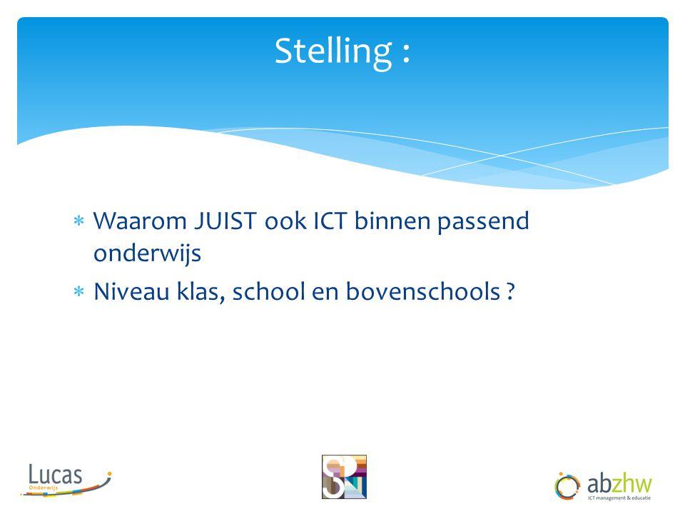 Stelling : Waarom JUIST ook ICT binnen passend onderwijs