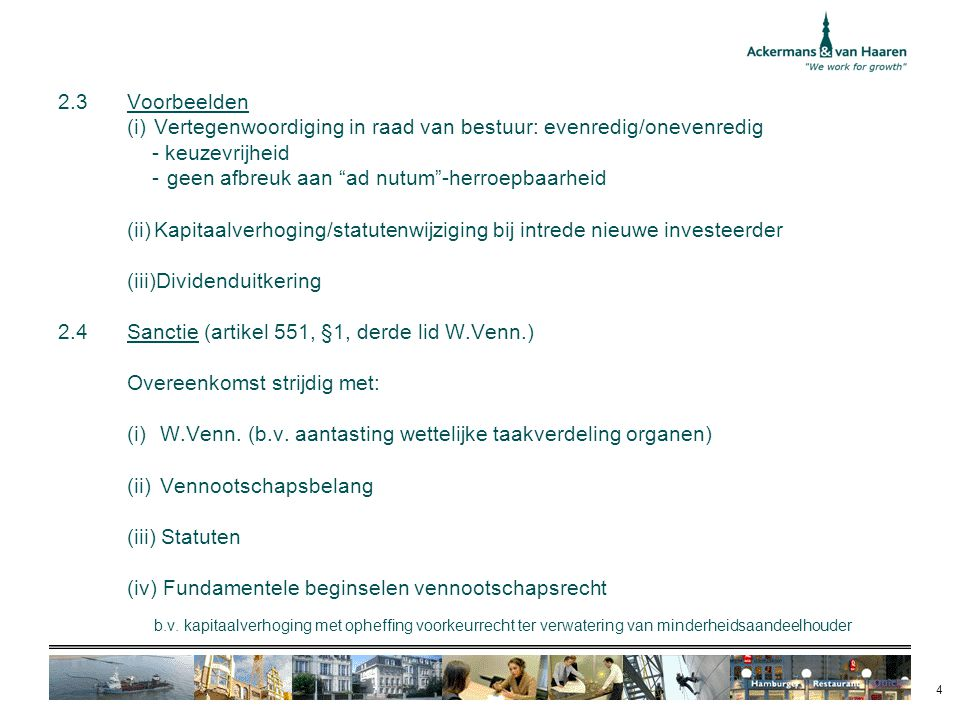 (i) Vertegenwoordiging in raad van bestuur: evenredig/onevenredig