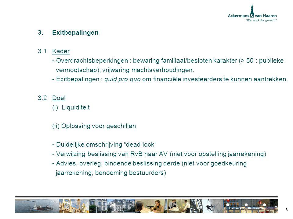 Exitbepalingen 3.1 Kader. - Overdrachtsbeperkingen : bewaring familiaal/besloten karakter (> 50 : publieke.