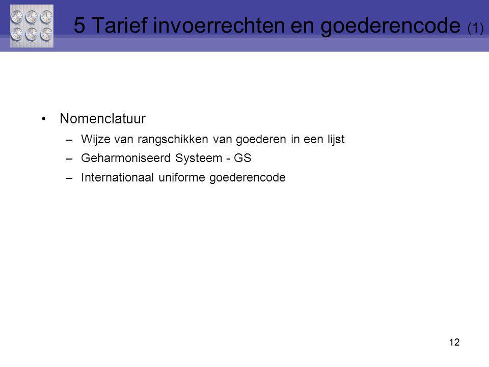 5 Tarief invoerrechten en goederencode (1)