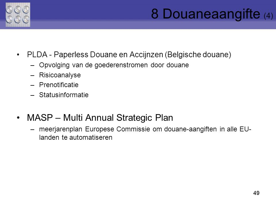 8 Douaneaangifte (4) MASP – Multi Annual Strategic Plan