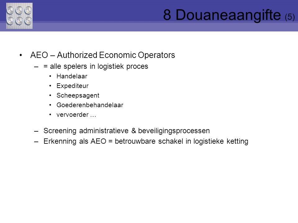 8 Douaneaangifte (5) AEO – Authorized Economic Operators