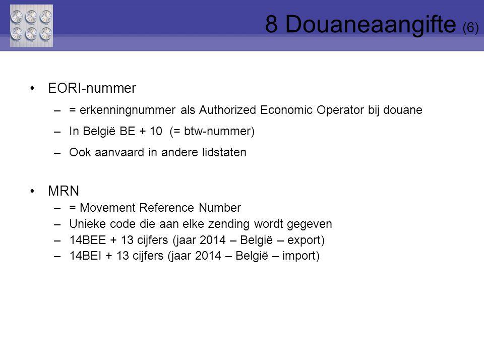 8 Douaneaangifte (6) EORI-nummer MRN