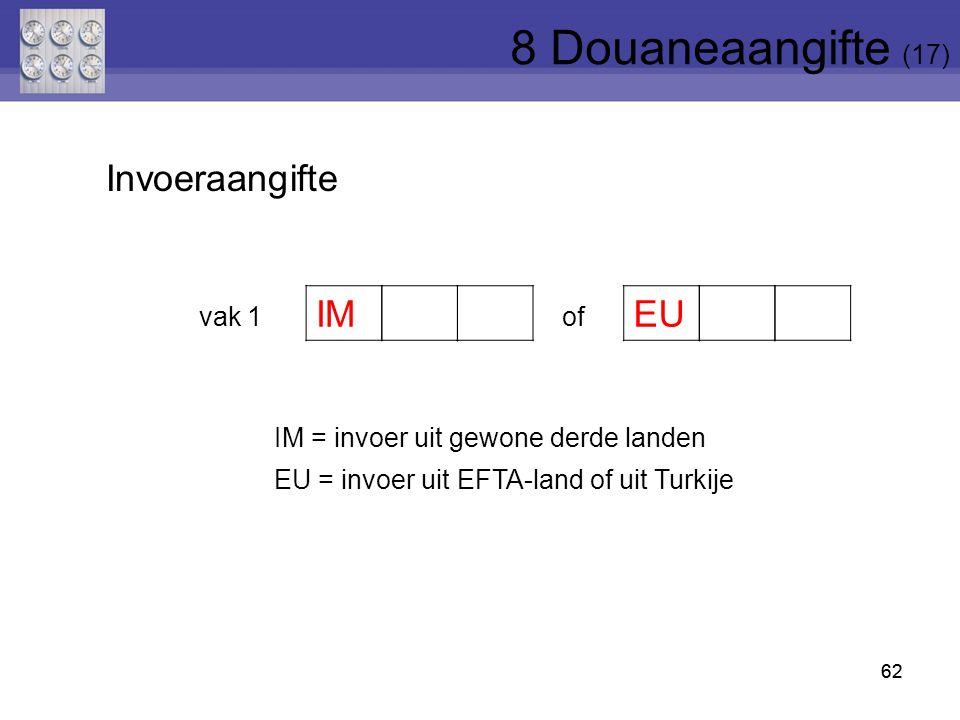 8 Douaneaangifte (17) Invoeraangifte vak 1 of