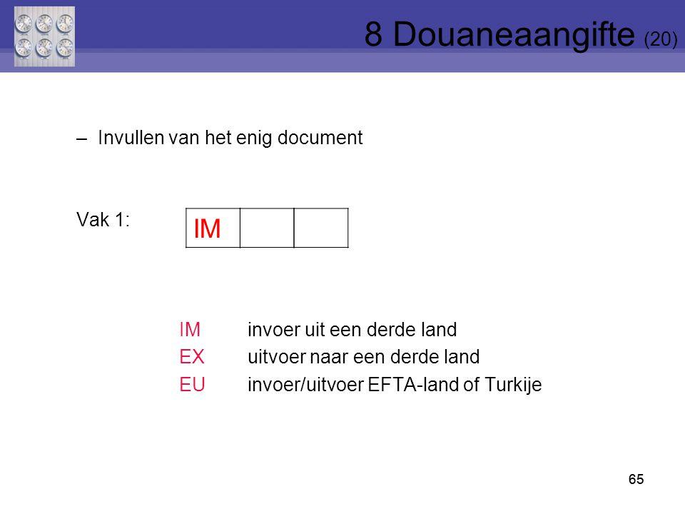 8 Douaneaangifte (20) IM Invullen van het enig document Vak 1:
