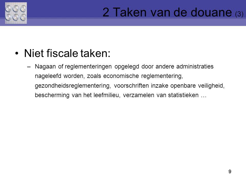 2 Taken van de douane (3) Niet fiscale taken: