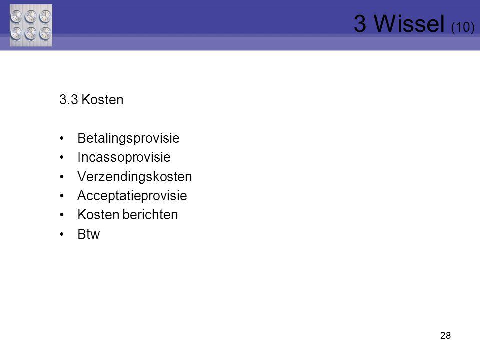 3 Wissel (10) 3.3 Kosten Betalingsprovisie Incassoprovisie