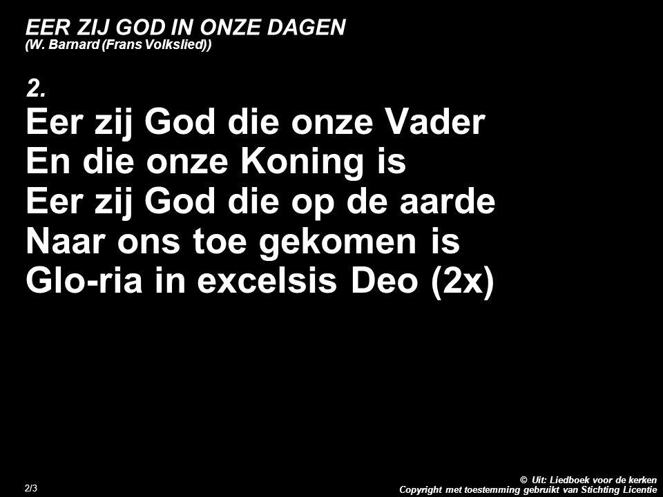EER ZIJ GOD IN ONZE DAGEN (W. Barnard (Frans Volkslied))