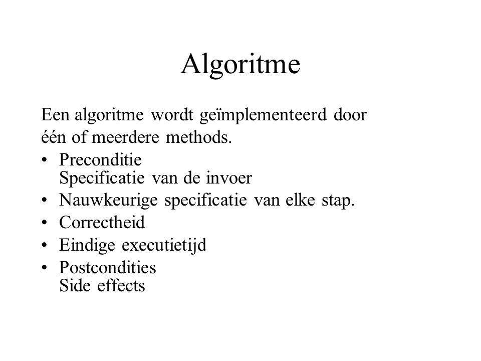 Algoritme Een algoritme wordt geïmplementeerd door