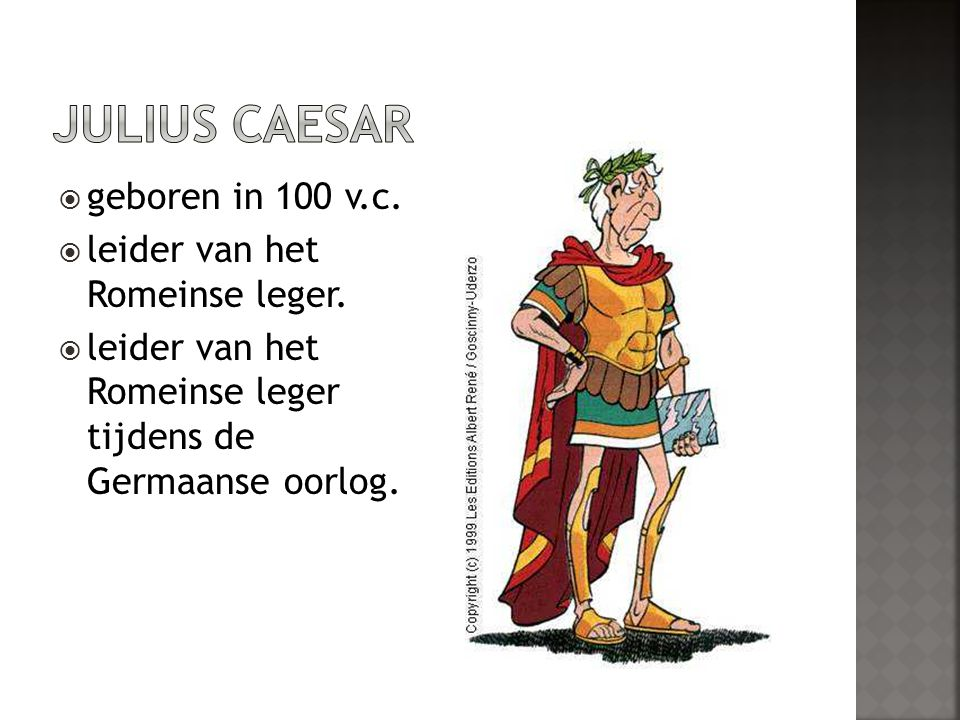 Julius Caesar geboren in 100 v.c. leider van het Romeinse leger.