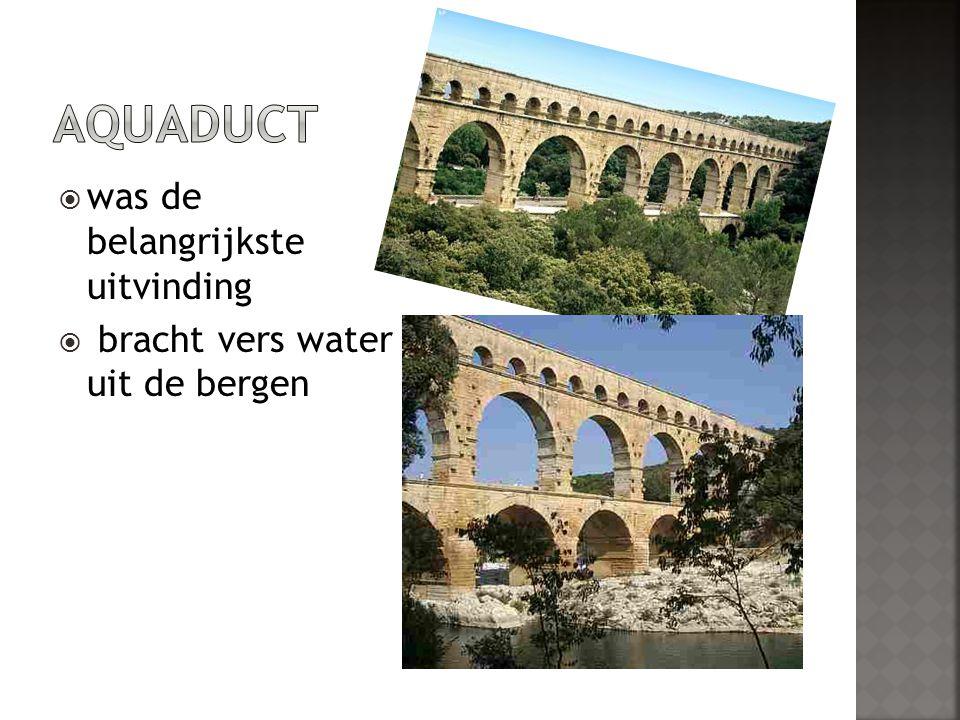 Aquaduct was de belangrijkste uitvinding