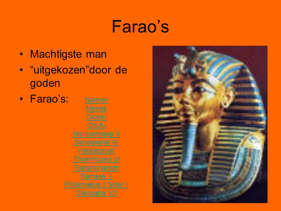 Farao's Machtigste man uitgekozen door de goden Farao's: Narmer Menes