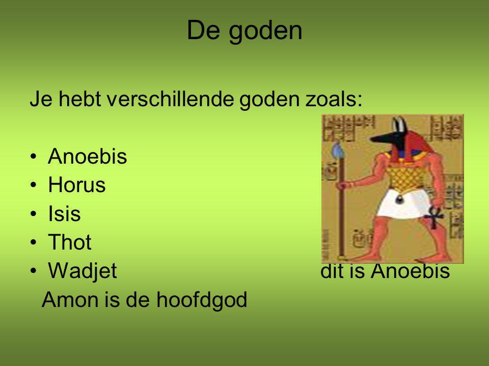 De goden Je hebt verschillende goden zoals: Anoebis Horus Isis Thot