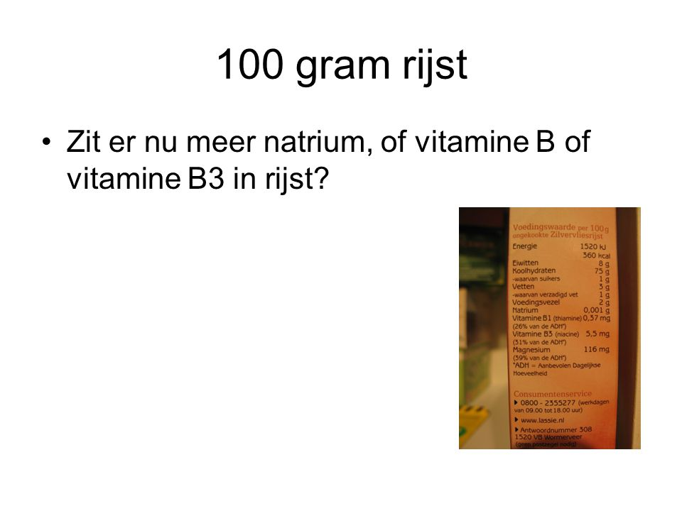 100 gram rijst Zit er nu meer natrium, of vitamine B of vitamine B3 in rijst