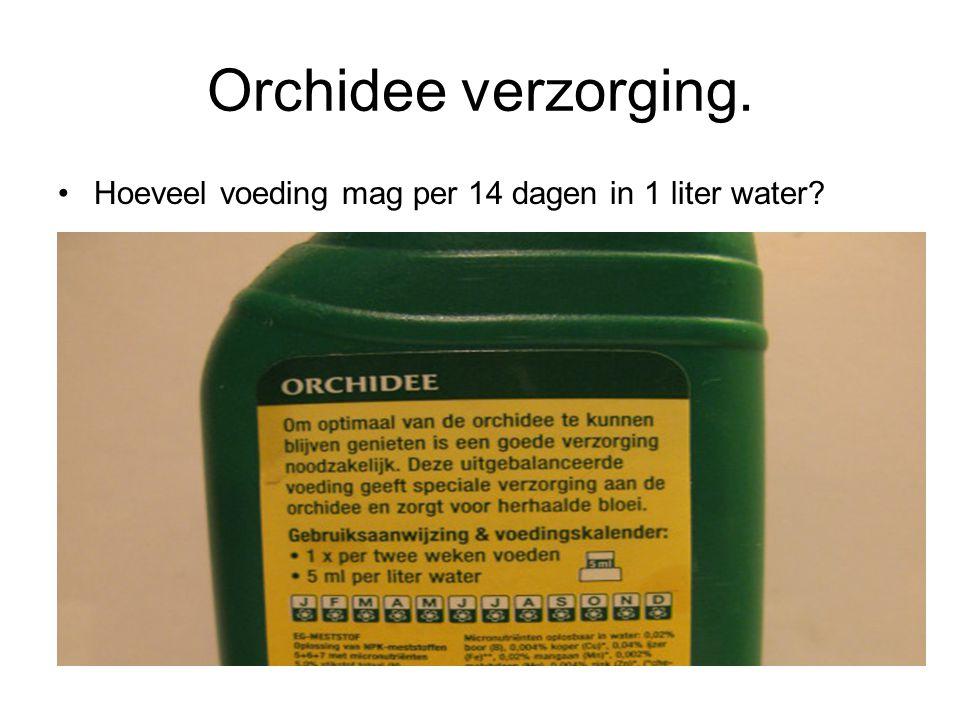 Orchidee verzorging. Hoeveel voeding mag per 14 dagen in 1 liter water