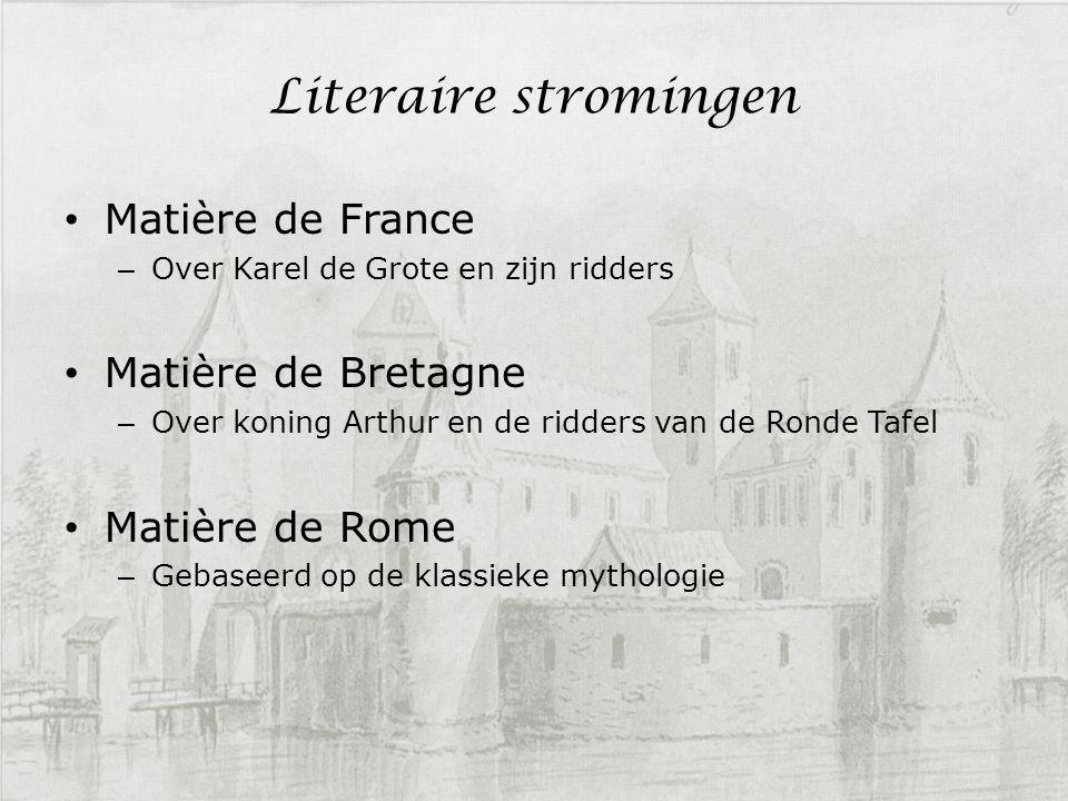 Literaire stromingen Matière de France Matière de Bretagne