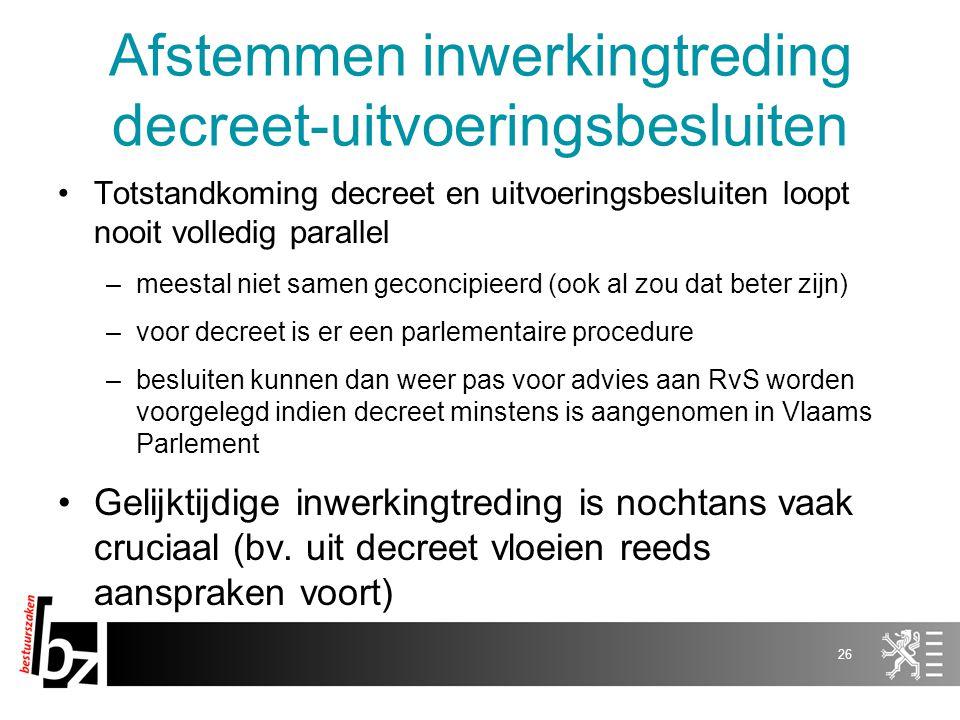 Afstemmen inwerkingtreding decreet-uitvoeringsbesluiten