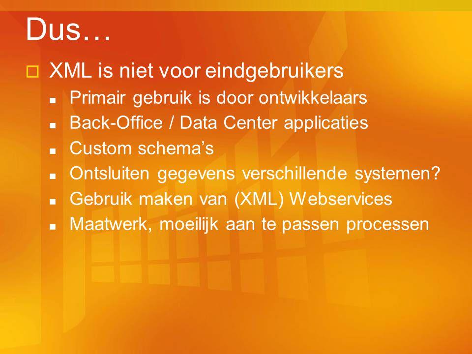 Dus… XML is niet voor eindgebruikers